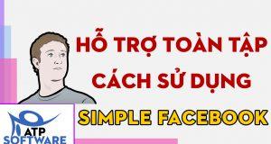 Hướng dẫn sử dụng và cách khai thác Simple Facebook hiệu quả - image fb1-300x160 on https://atpsoftware.vn